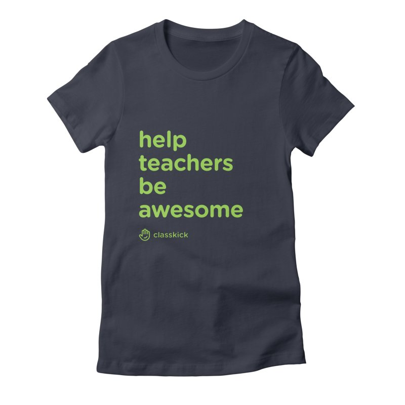 Help Teachers Be Awesome Women's T-Shirt by Classkick Store