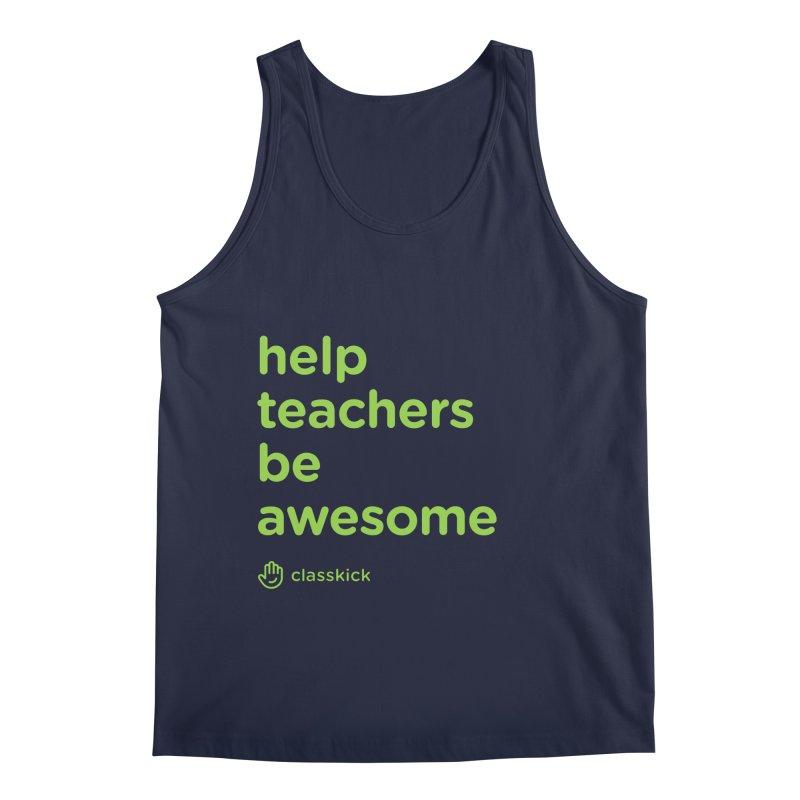 Help Teachers Be Awesome Men's Regular Tank by Classkick's Artist Shop