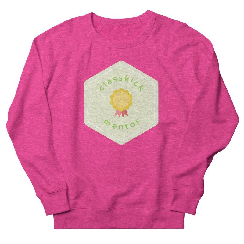 Classkick Mentor Women's Sweatshirt by Classkick's Artist Shop
