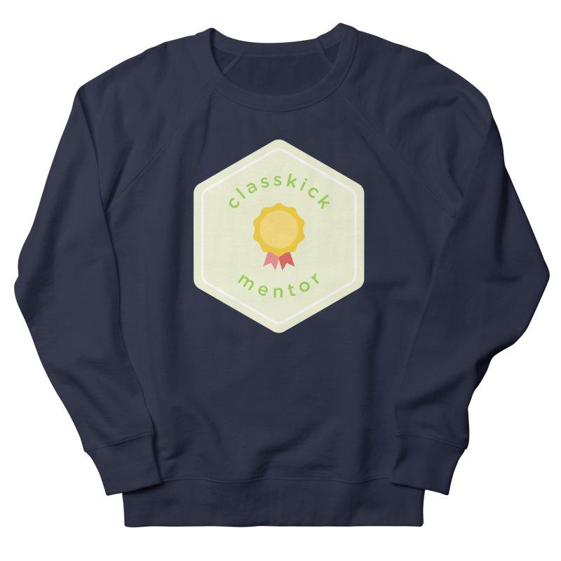 Classkick Mentor Women's French Terry Sweatshirt by Classkick's Artist Shop