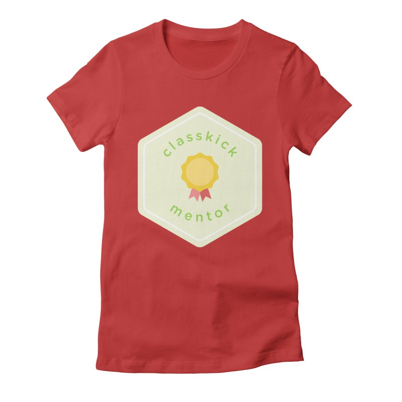 Classkick Mentor Women's Fitted T-Shirt by Classkick's Artist Shop