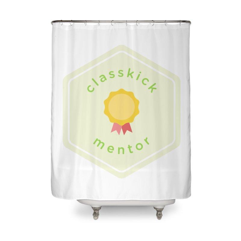 Classkick Mentor Home Shower Curtain by Classkick's Artist Shop