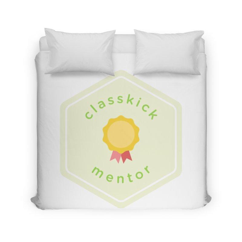 Classkick Mentor Home Duvet by Classkick's Artist Shop