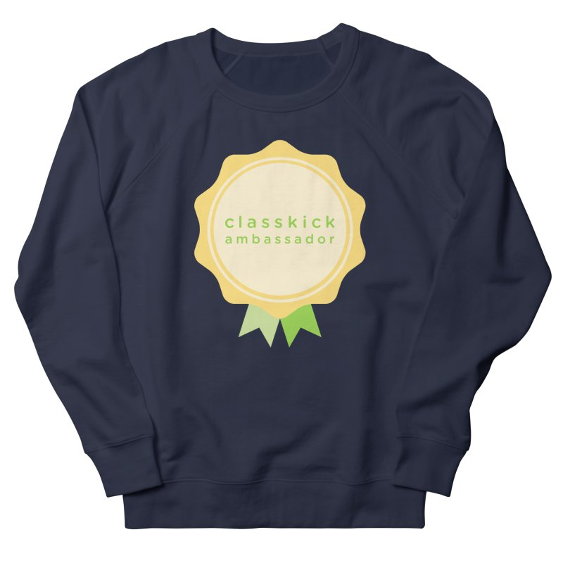 Classkick Ambassador Women's French Terry Sweatshirt by Classkick's Artist Shop