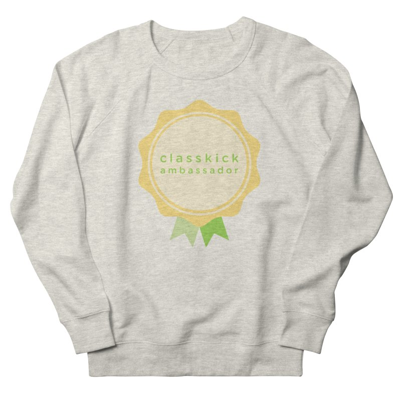 Classkick Ambassador Women's French Terry Sweatshirt by Classkick's Artist Shop