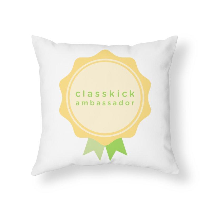 Classkick Ambassador Home Throw Pillow by Classkick's Artist Shop