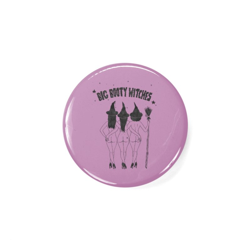 Big Booty Witches Accessories Button by classycreeps's Artist Shop