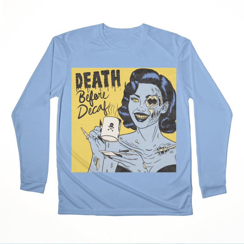 Death Before Decaf Men's Longsleeve T-Shirt by classycreeps's Artist Shop