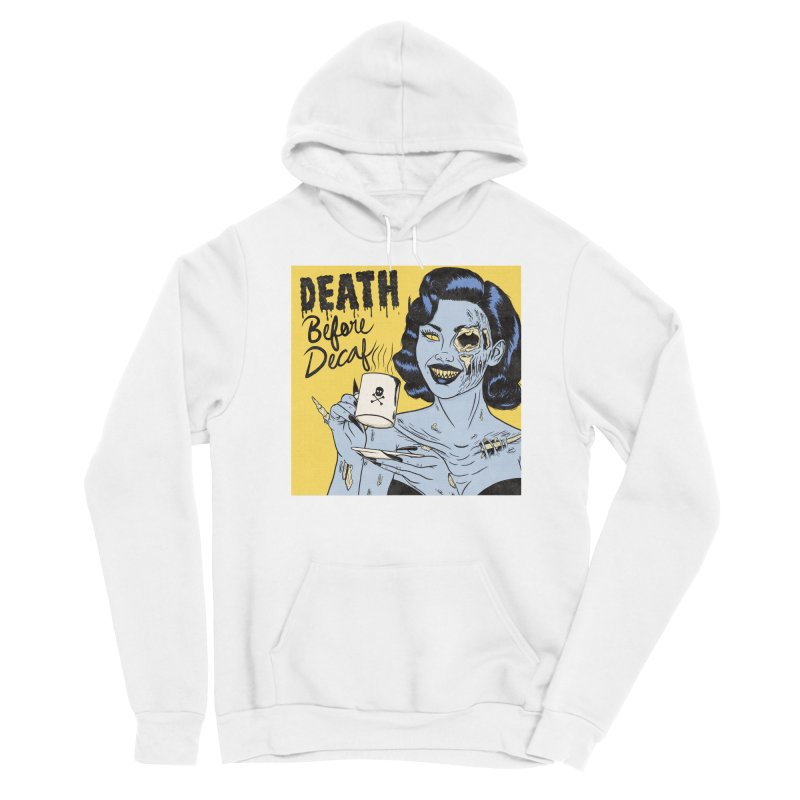 Death Before Decaf Women's Pullover Hoody by classycreeps's Artist Shop