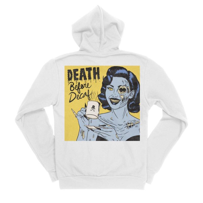 Death Before Decaf Men's Zip-Up Hoody by classycreeps's Artist Shop