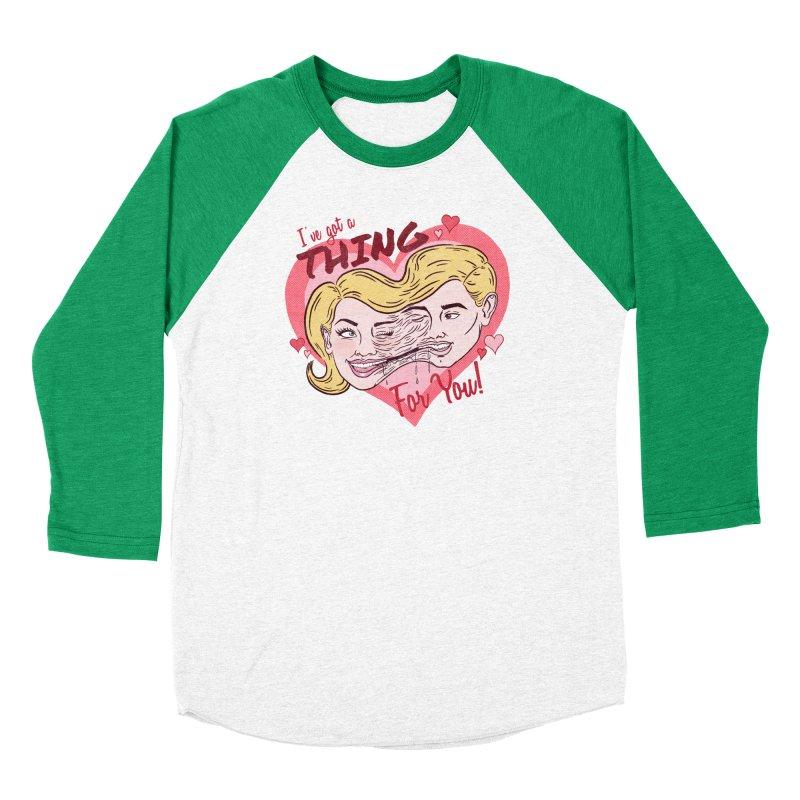 I've Got a THING for you! Men's Longsleeve T-Shirt by classycreeps's Artist Shop