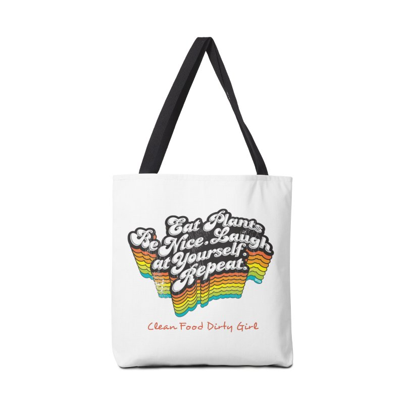 Eat Plants. Be Nice. Laugh At Yourself. Repeat. Accessories Tote Bag Bag by Clean Food Dirty Girl's Official Merch