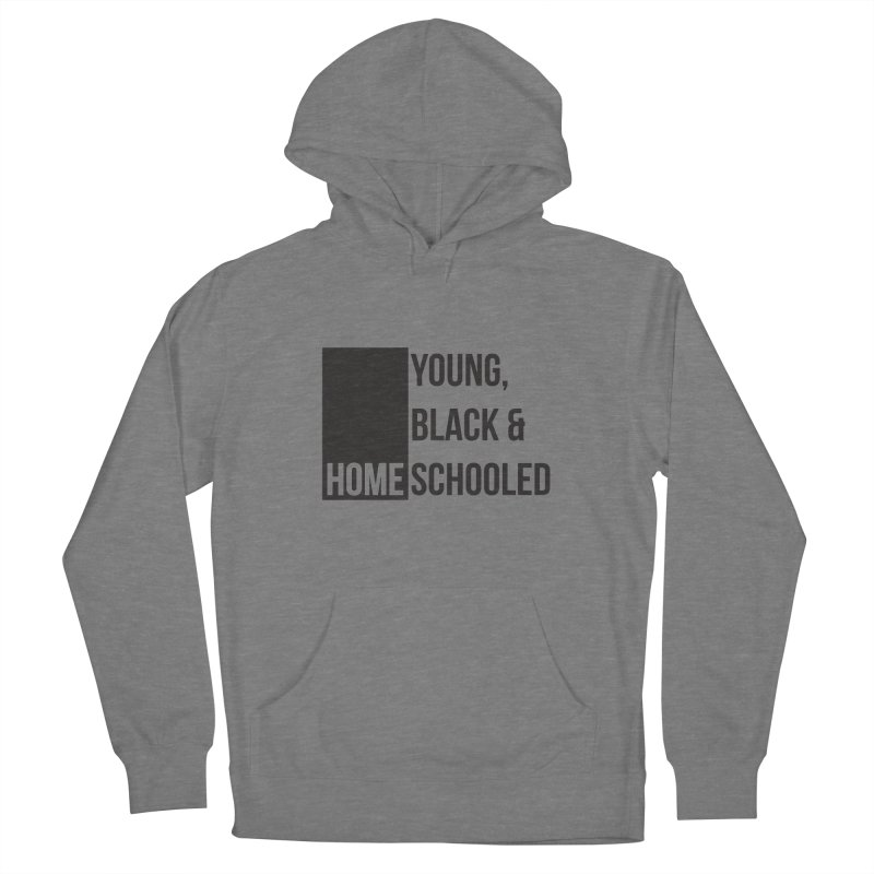 Young, Black and Homeschooled Women's Pullover Hoody by Cleverly Changing Shop