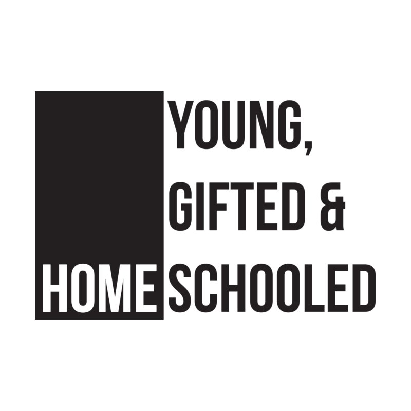 Young, Gifted and Homeschooled Kids T-Shirt by Cleverly Changing Shop