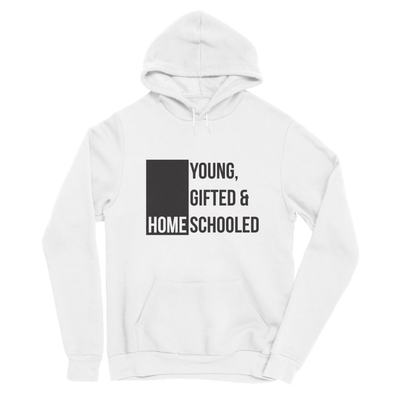 Young, Gifted and Homeschooled Men's Pullover Hoody by Cleverly Changing Shop