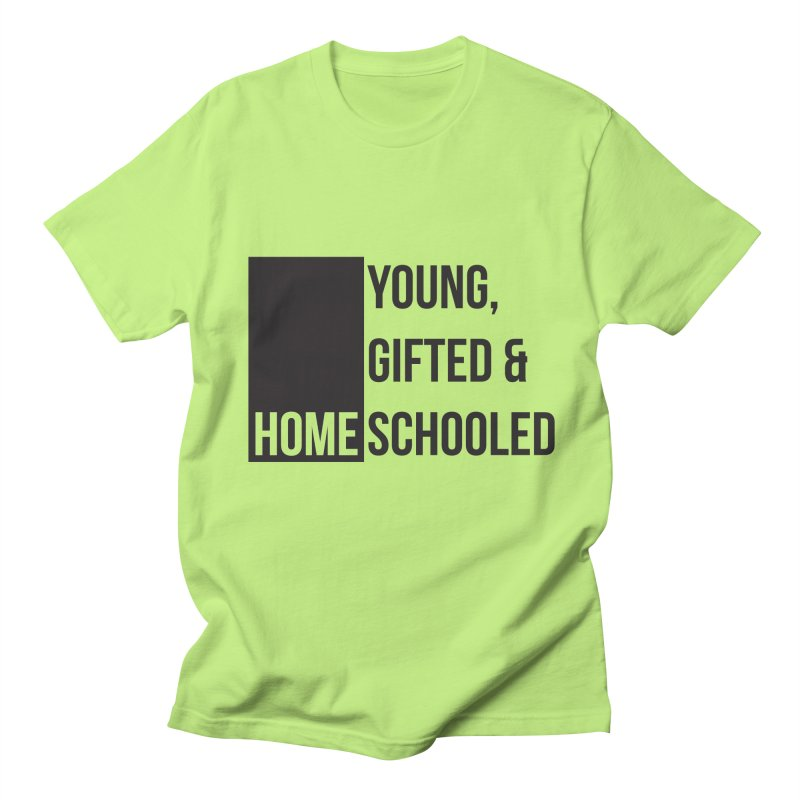 Young, Gifted and Homeschooled Men's T-Shirt by Cleverly Changing Shop