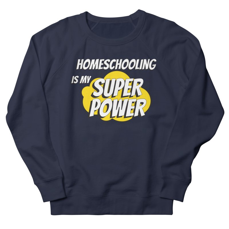 Super Power Women's Sweatshirt by Cleverly Changing Shop