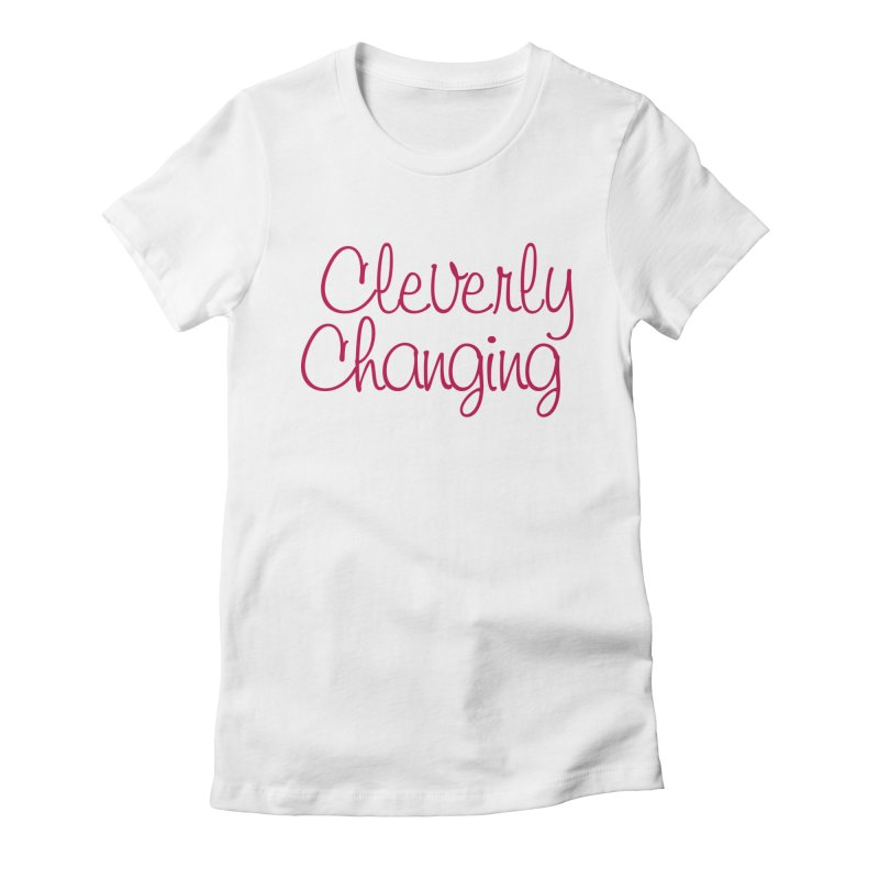 Clever Tee Women's Fitted T-Shirt by Cleverly Changing Shop