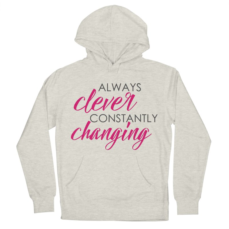 Always Clever Women's Pullover Hoody by cleverlychanging's Shop