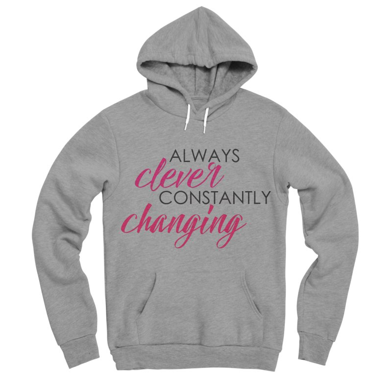 Always Clever Women's Sponge Fleece Pullover Hoody by Cleverly Changing Shop