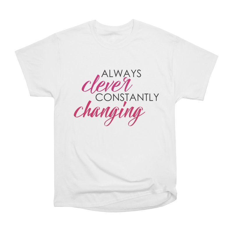 Always Clever Women's T-Shirt by Cleverly Changing Shop