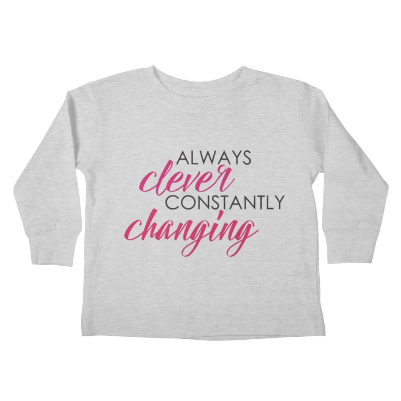 Always Clever Kids Toddler Longsleeve T-Shirt by Cleverly Changing Shop