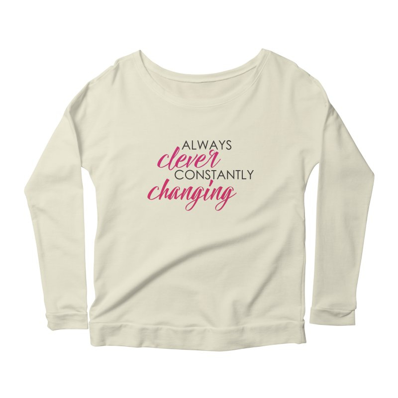 Always Clever Women's Scoop Neck Longsleeve T-Shirt by Cleverly Changing Shop