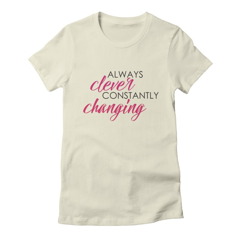 Always Clever Women's Fitted T-Shirt by Cleverly Changing Shop