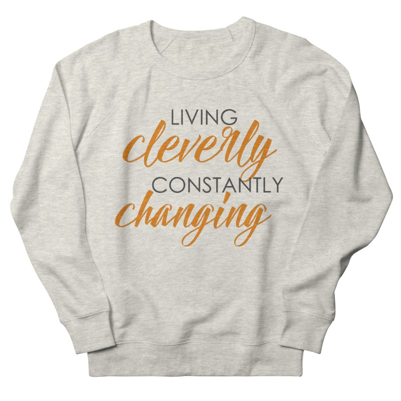 Living in Women's French Terry Sweatshirt Heather Oatmeal by Cleverly Changing Shop