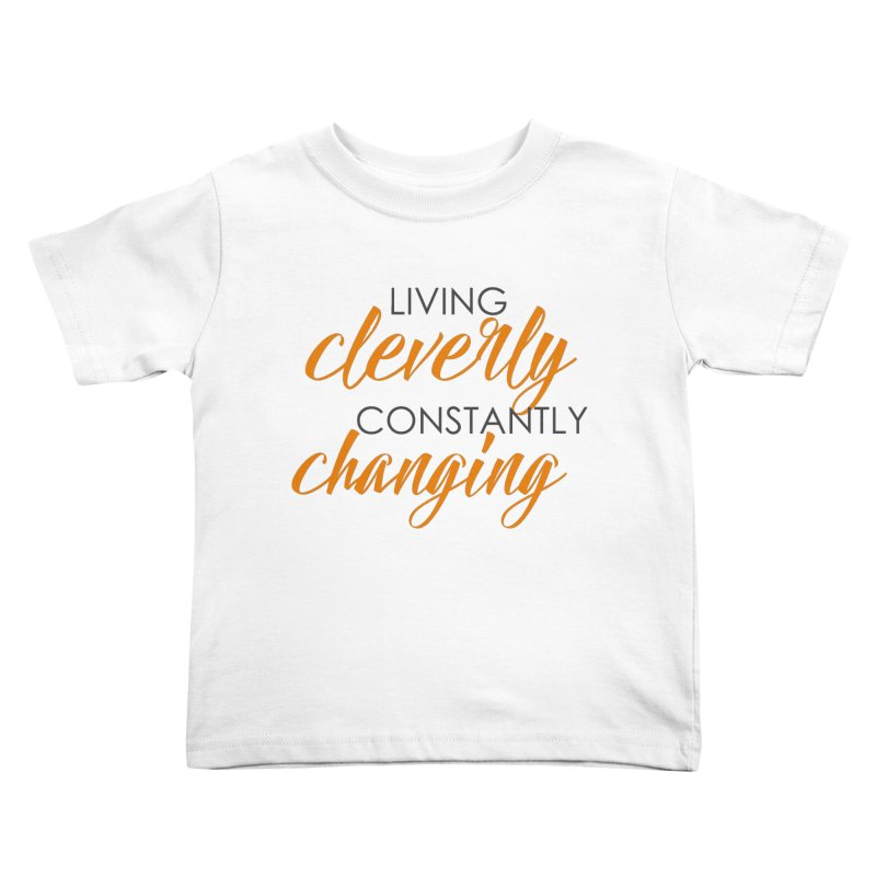 Living Kids Toddler T-Shirt by cleverlychanging's Shop