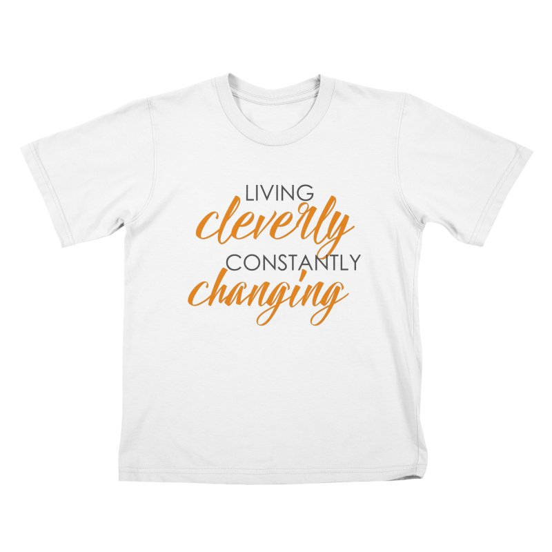 Living Kids T-Shirt by Cleverly Changing Shop