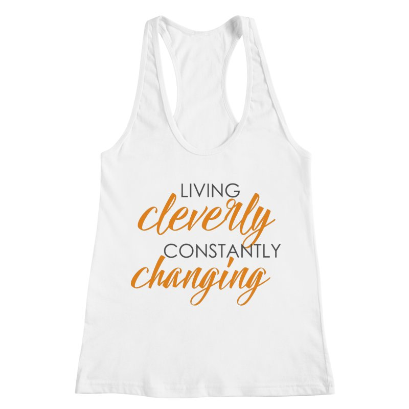 Living Women's Racerback Tank by Cleverly Changing Shop