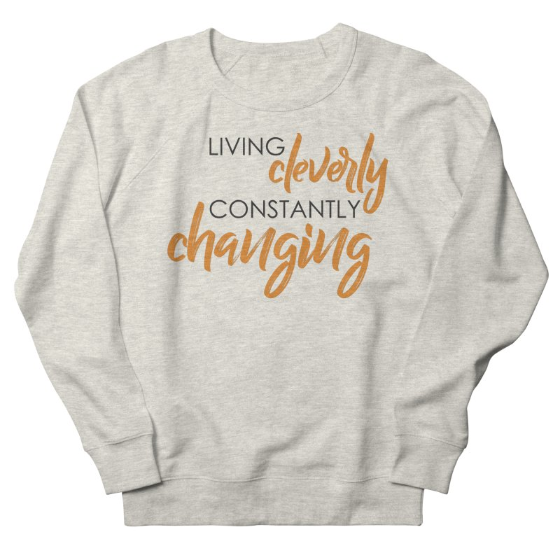Living Women's Sweatshirt by Cleverly Changing Shop