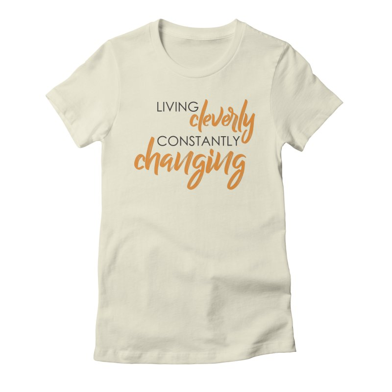 Living Women's T-Shirt by Cleverly Changing Shop