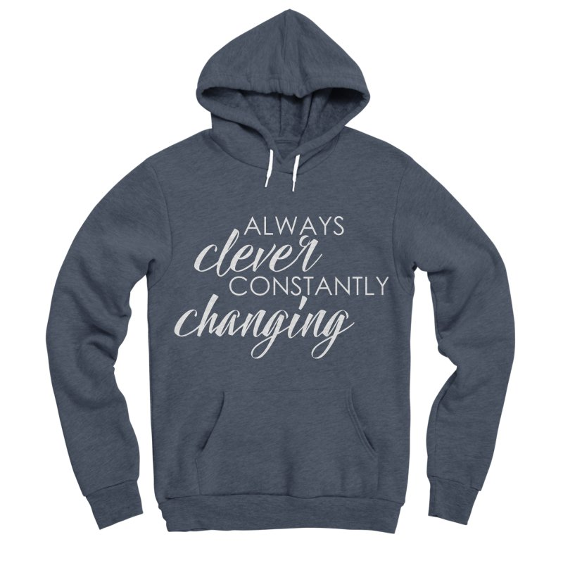 Always Clever (white) Women's Sponge Fleece Pullover Hoody by Cleverly Changing Shop
