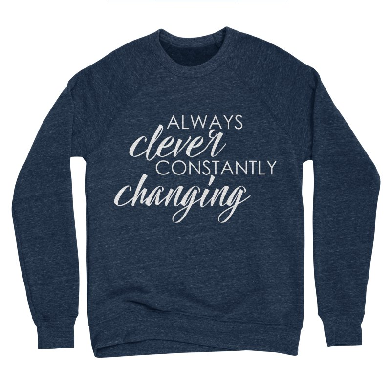 Always Clever (white) Women's Sponge Fleece Sweatshirt by Cleverly Changing Shop