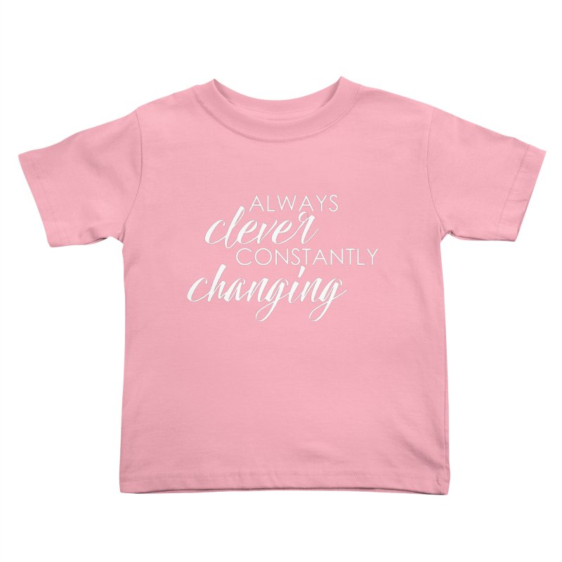 Always Clever (white) Kids Toddler T-Shirt by Cleverly Changing Shop