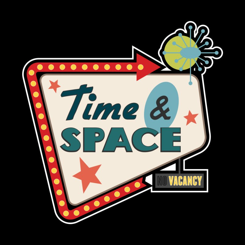 Spacetime Motel Sign   by Clever Name Designs @ Threadless