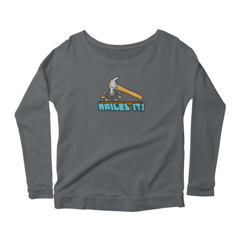 Nailed It! Women's Scoop Neck Longsleeve T-Shirt by Clever Name Designs @ Threadless