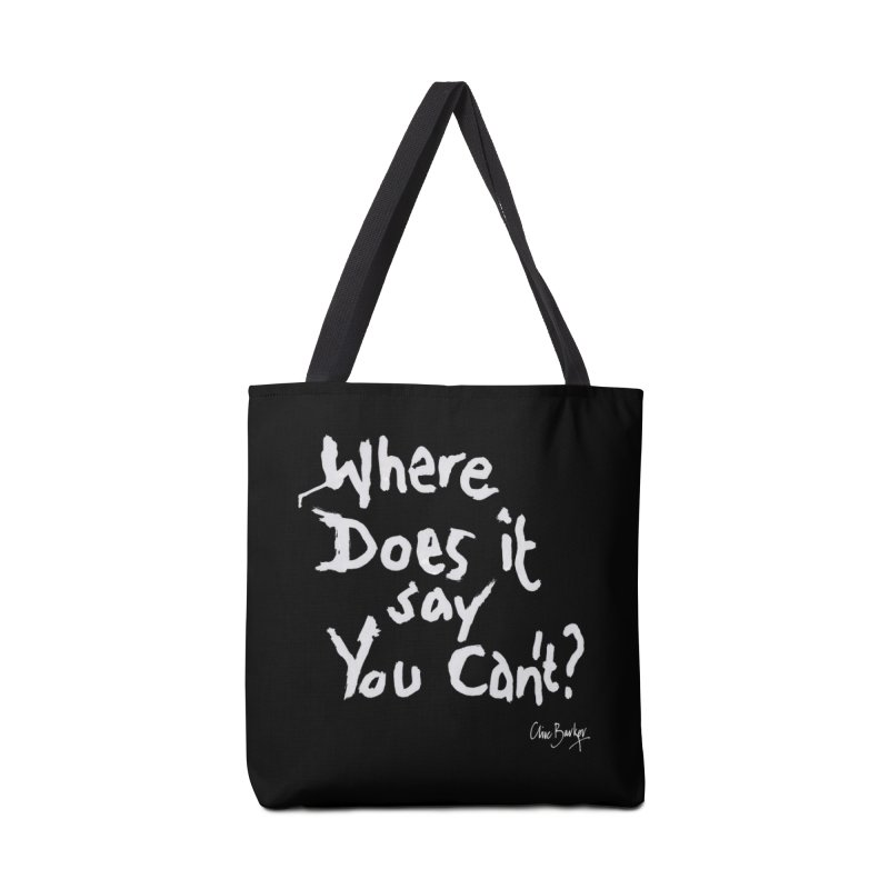Where Does it Say You Can't? (white) Accessories Bag by Clive Barker