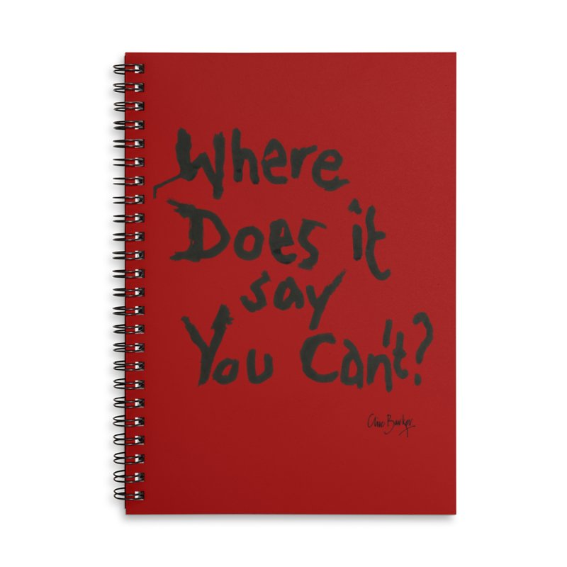 Where Does it Say You Can't? (black) Accessories Notebook by Clive Barker