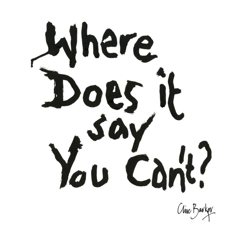 Where Does it Say You Can't? (black) Accessories Mug by Clive Barker