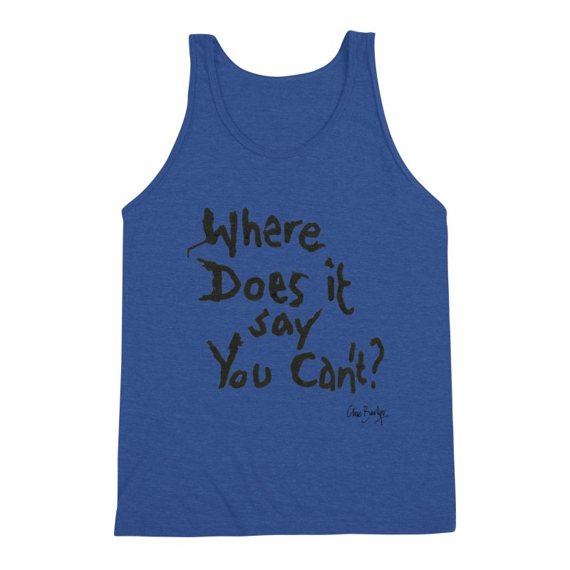 Where Does it Say You Can't? (black) Men's Tank by Clive Barker