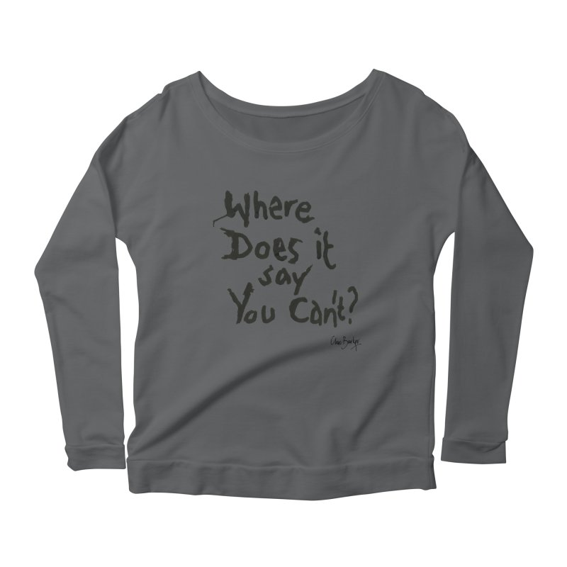Where Does it Say You Can't? (black) Women's Longsleeve T-Shirt by Clive Barker