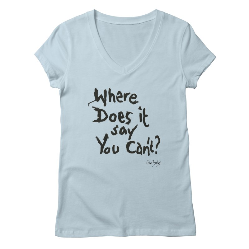 Where Does it Say You Can't? (black) Women's V-Neck by Clive Barker