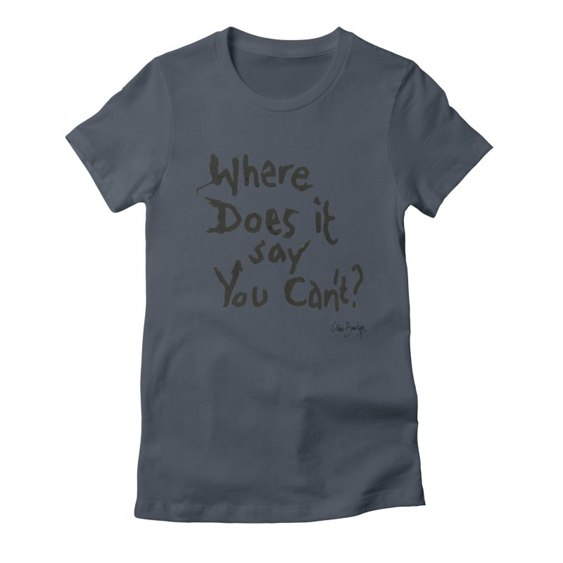 Where Does it Say You Can't? (black) Women's T-Shirt by Clive Barker