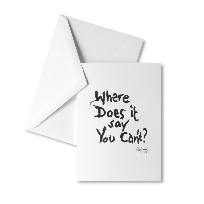 Where Does it Say You Can't? (black) Accessories Greeting Card by Clive Barker