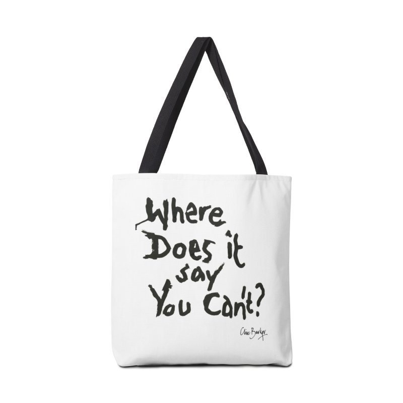 Where Does it Say You Can't? (black) Accessories Bag by Clive Barker