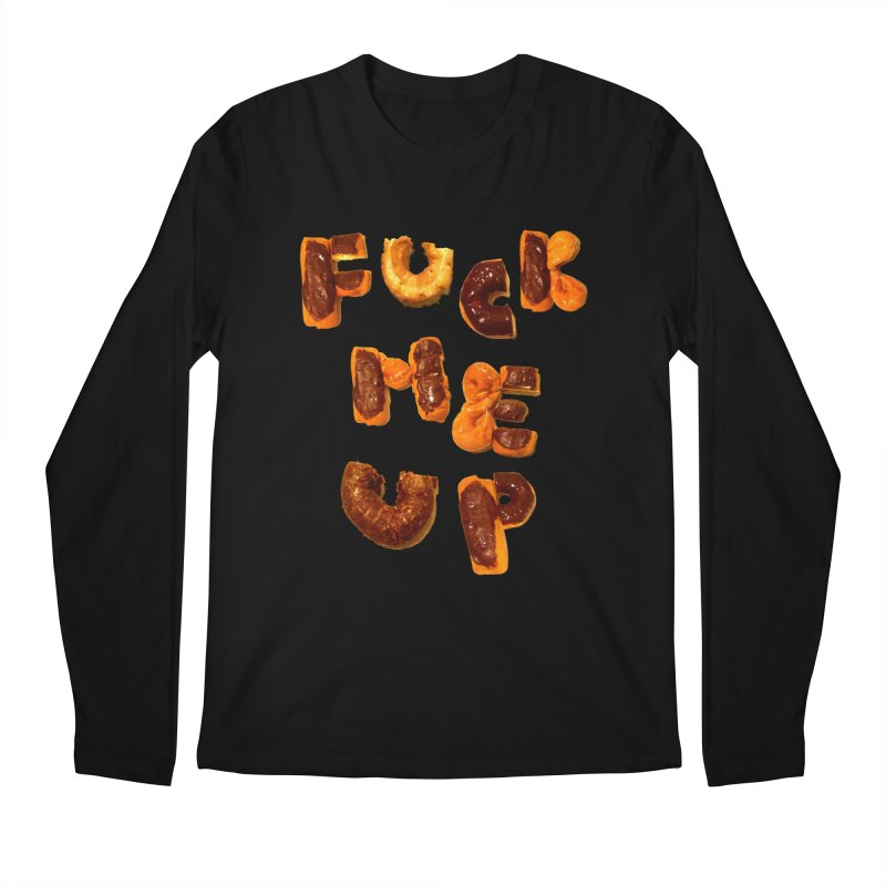 Fuck Me Up Men's Longsleeve T-Shirt by cloudnumber9's Artist Shop