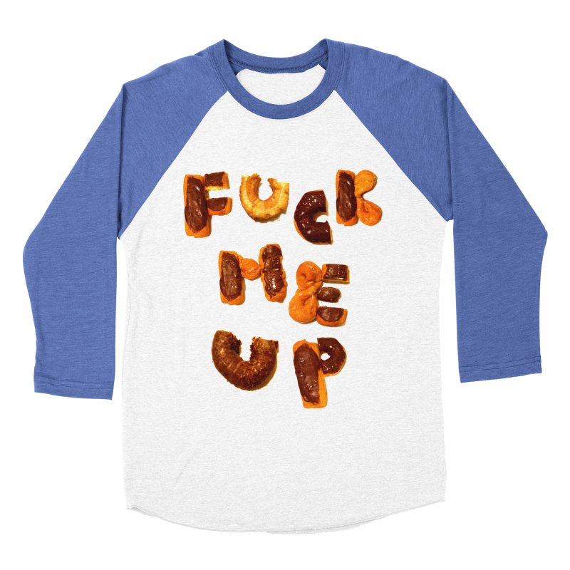 Fuck Me Up Women's Baseball Triblend T-Shirt by cloudnumber9's Artist Shop